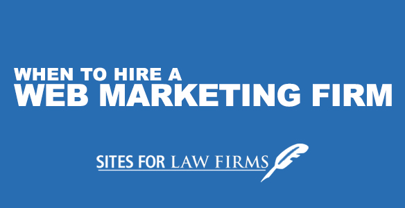 When to Hire a Law Firm Marketing Firm