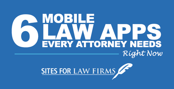 6 Mobile Law Apps For Attorneys